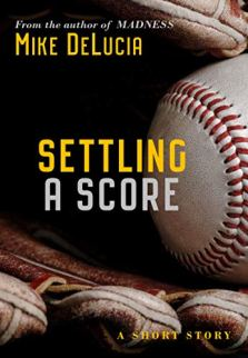 MIKE DELUCIA BOOK SETTLING A SCORE